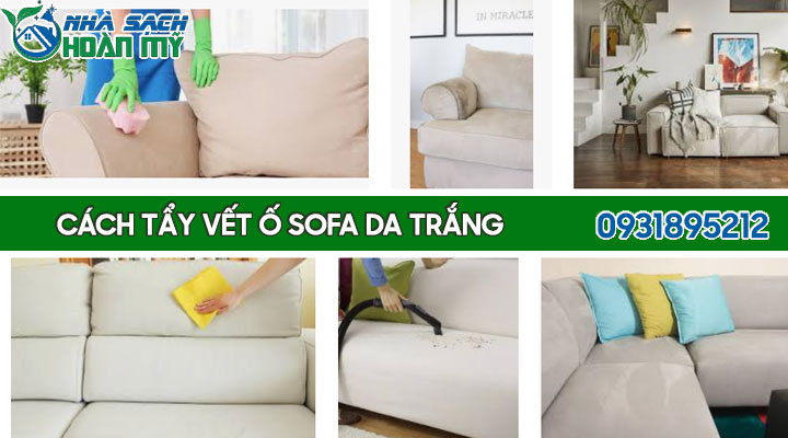 Kỹ thuật tẩy vết ố trên ghế sofa da trắng